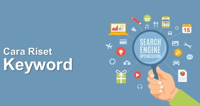Keyword dan Cara Riset Keywords Menggunakan Google Keyword Planner