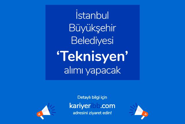 İstanbul Büyükşehir Belediyesi kariyer sayfasında teknisyen alımı iş ilanı yayınlandı. Detaylar kariyeribb.com'da!