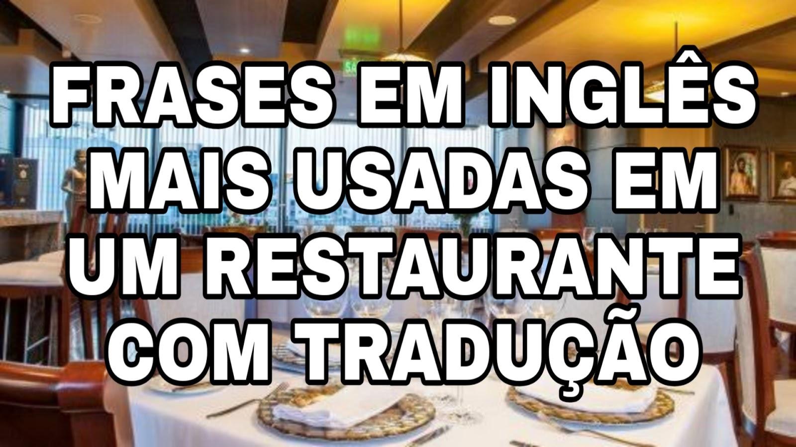 80 Frases Em Inglês Usadas Em Um Restaurante Com Tradução