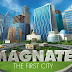 Magnate the First City Coming Tomorrow.
