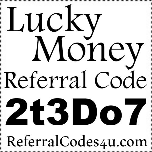 Lucky Money App Reviews, Lucky Money App Referral Code, Lucky Money App Refer A Friend