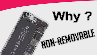 अब सभी स्मार्टफोन के अंदर नॉन रिमूवेबल बैटरी क्यों लगाई जाती है ?