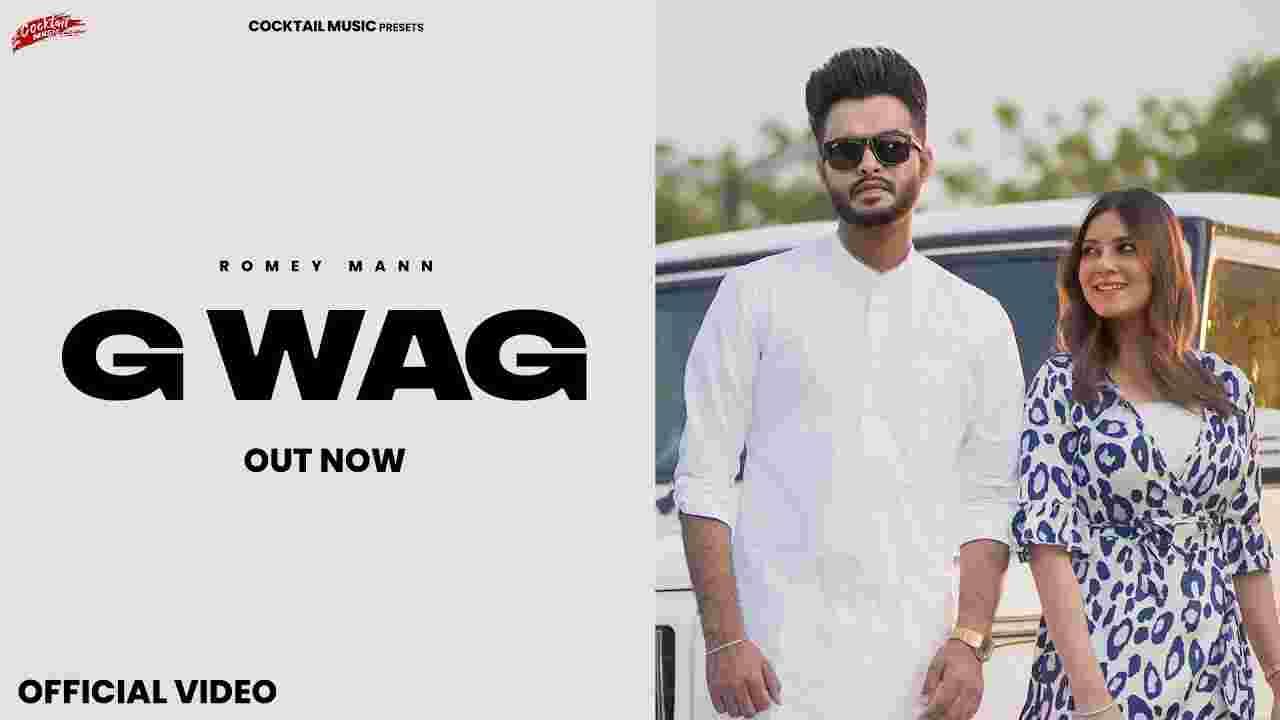 जी वेग G wag lyrics in Hindi Romey Maan Punjabi Song