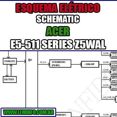 Esquema Elétrico Manual de Serviço Notebook Laptop Placa Mãe ACER E5 - 511 SERIES Z5WAL LA-B211P Schematic Service Manual Diagram Laptop Motherboard ACER E5 - 511 SERIES Z5WAL LA-B211P Esquematico Manual de Servicio Diagrama Electrico Portátil Placa Madre ACER E5 - 511 SERIES Z5WAL LA-B211P