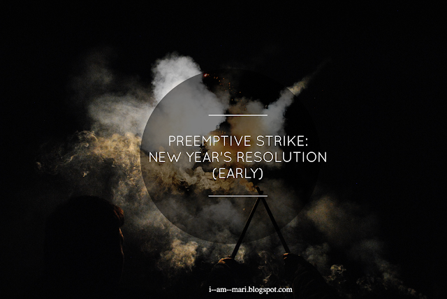 Preemptive Strike | New Year's Resolutions (Early)