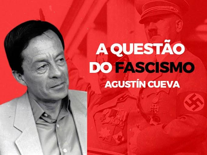 Agustín Cueva: A questão do fascismo