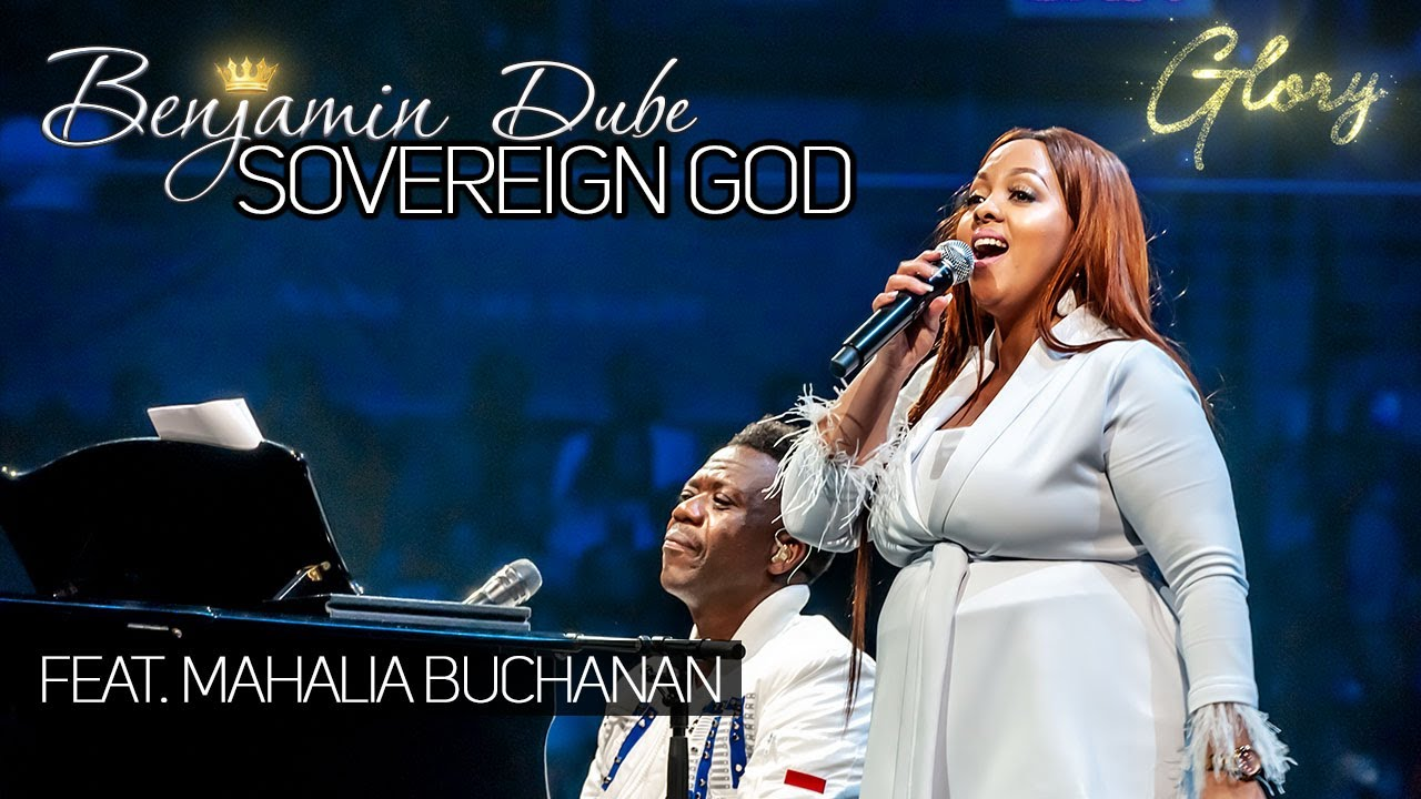 Benjamin Dube - Sovereign God Lyrics, Video & Mp3 Download