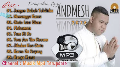 Download Lagu ANDMESH Terbaru Lengkap Full Album