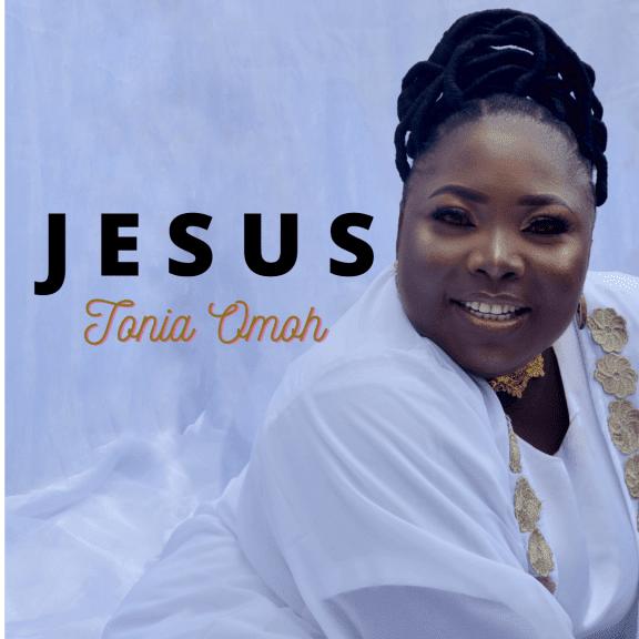 Audio: Tonia Omoh – Jesus