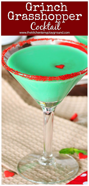 Grinch Grasshopper Cocktail ~ A cute & easy cocktail perfect for any Christmas event, especially while watching The Grinch's heart fill with the Christmas spirit! #Grinch #Christmascocktails #Grinchcocktail  www.thekitchenismyplayground.com