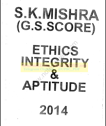 Ethics, Integrity and Aptitude Handwritten Notes By S. K. Mishra : For UPSC Exam PDF Book