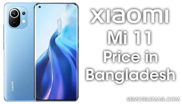 Xiaomi Mi 11, Xiaomi Mi 11 Price, Xiaomi Mi 11 Price in Bangladesh