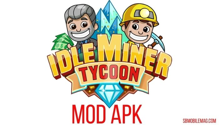 Idle Miner Tycoon Mod APK, Idle Miner Tycoon Mod APK Download