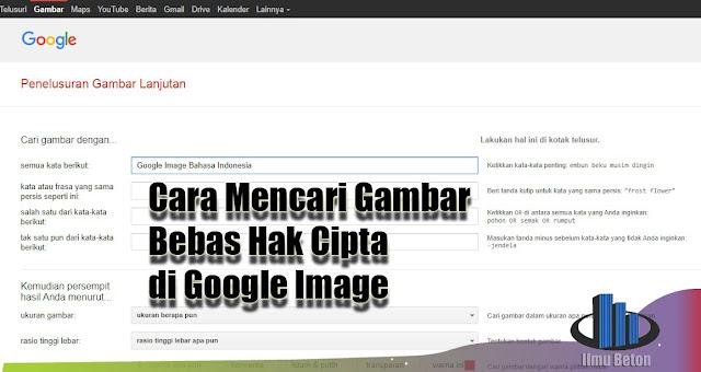 Cara Mencari Gambar Bebas Hak Cipta di Google Image (Untuk Blog, Website, Brosur dll)