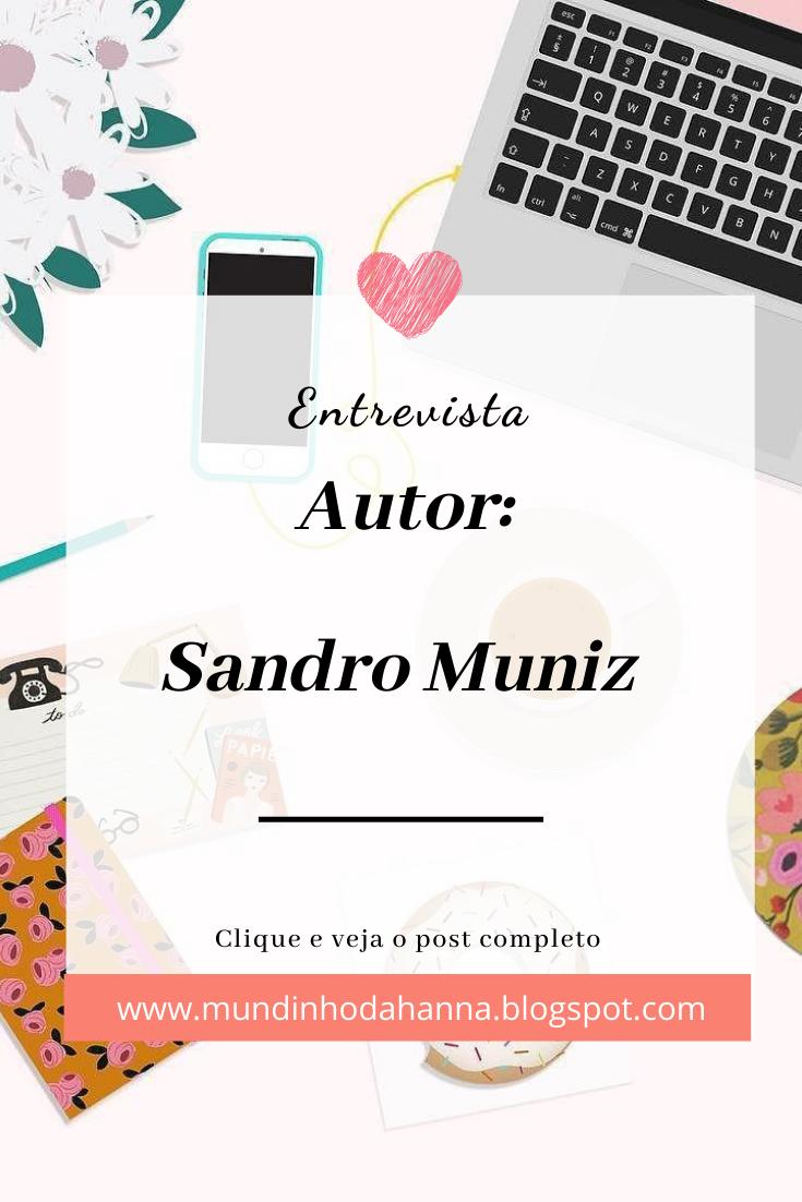 Entrevista com o autor | Sandro Muniz
