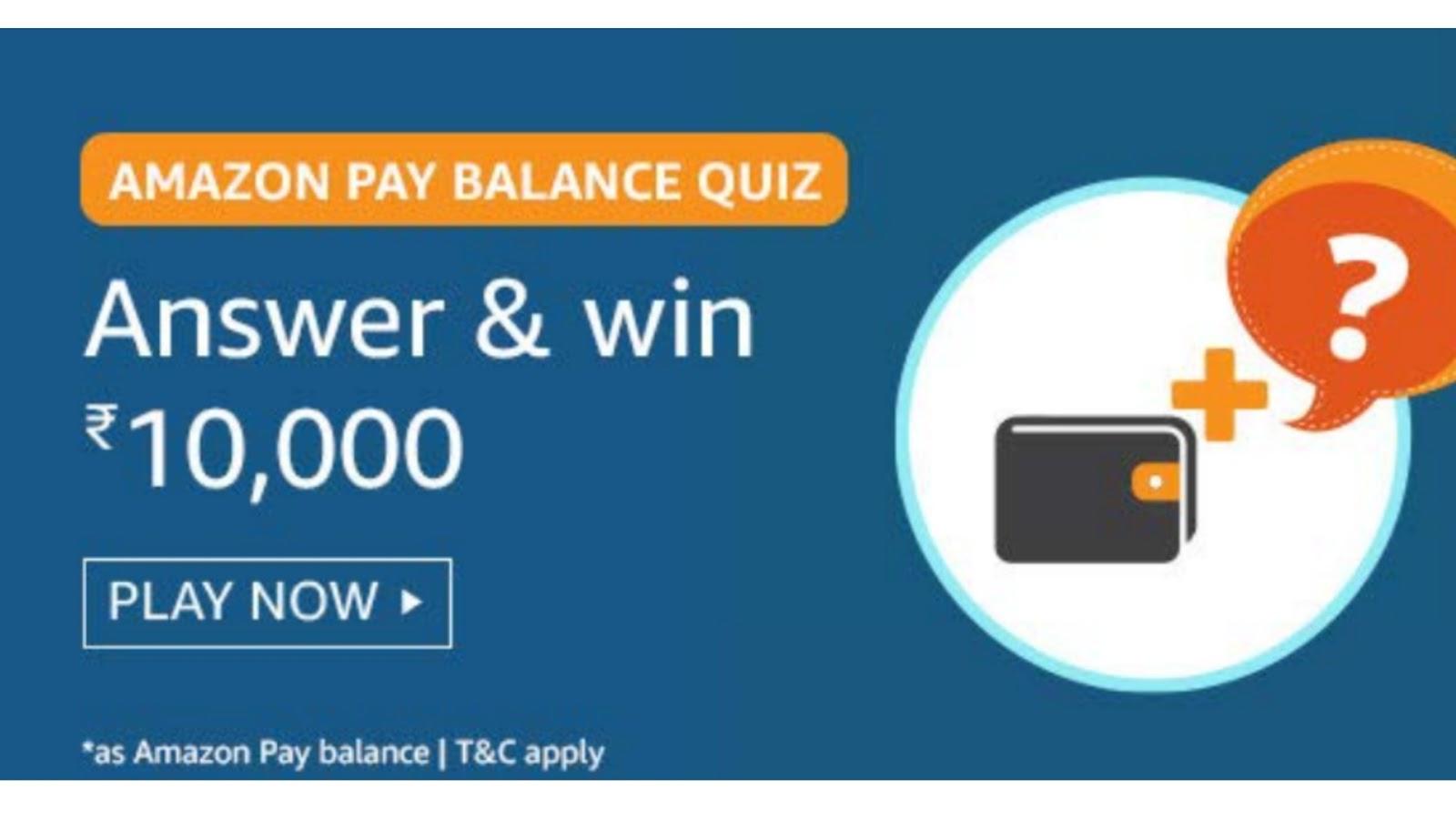 Amazon PAY BALANCE QUIZ – Answers & Win ₹10000