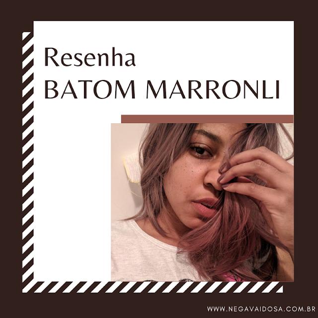 Capa: Resenha do batom Marronli da Quem Disse, Berenice?