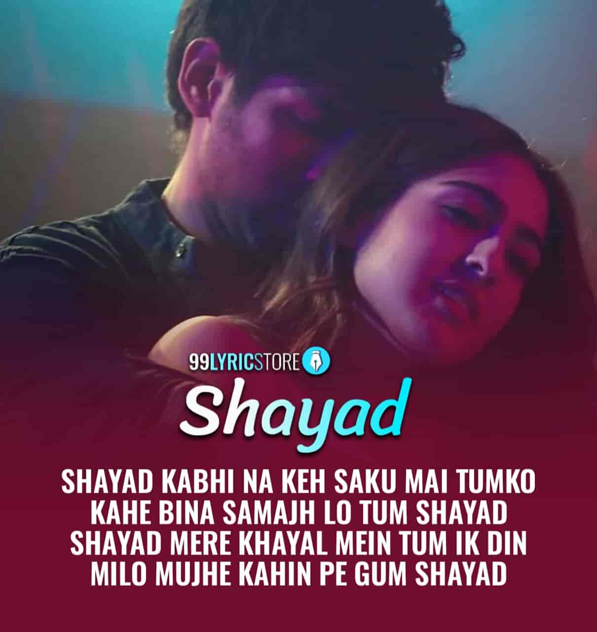 Presenting the lyrics of very beautiful hindi song which is titled Shayad crooned by Arijit Singh from movie Love Aaj Kal starring Kartik Aryan, Sara Ali Khan and Aarushi Sharma. Music composed by Pritam and Lyrics  written by Irshad Kamil.