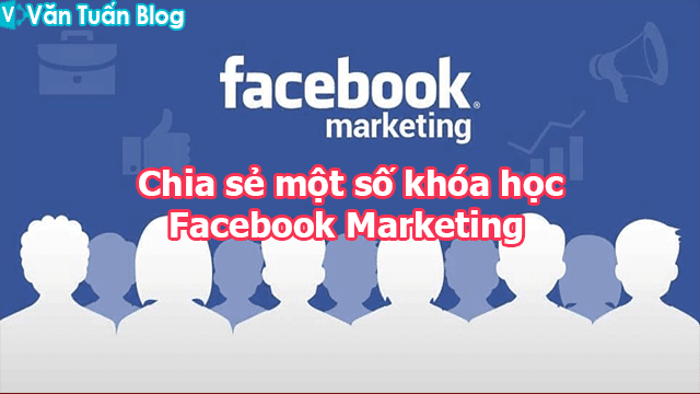 chia-se-mot-so-khoa-hoc-facebook-marketing-vantuanblog