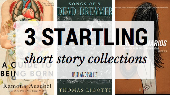 3 Startling Short Story Collections :: Outlandish Lit