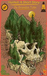 Hunted: A Short Story - Horror book promotion sites Brandon Tolin