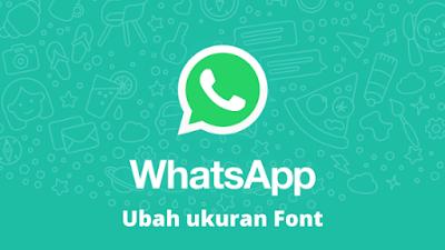 Cara Mengubah Ukuran Font Di WhatsApp Android iPhone