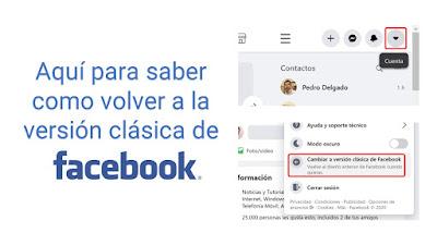 Como volver a la versión clásica de Facebook, no me acostumbro con la nueva version