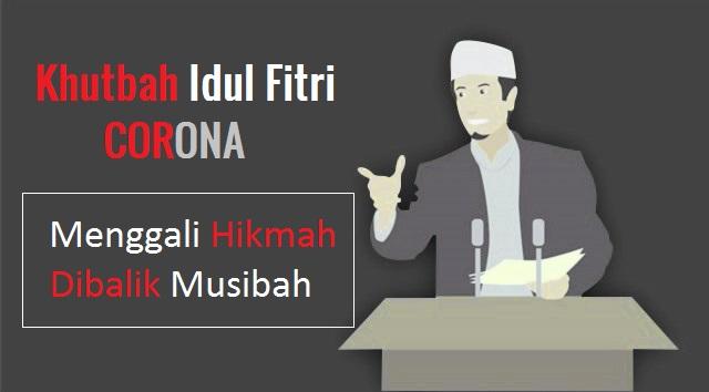 Khutbah Idul Fitri Corona: Menggali Hikmah Dibalik Musibah