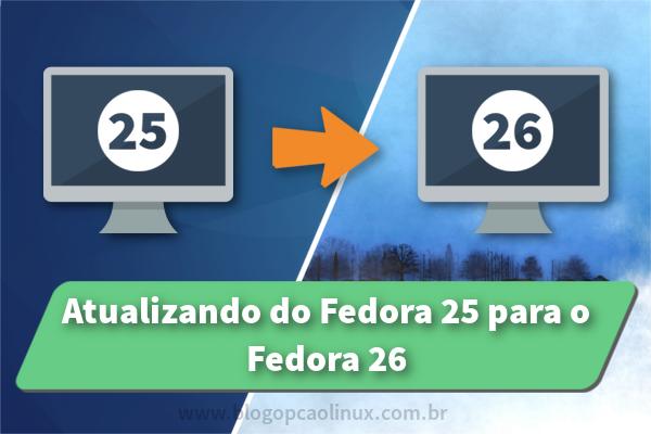 Atualizando do Fedora 25 para o Fedora 26 Workstation