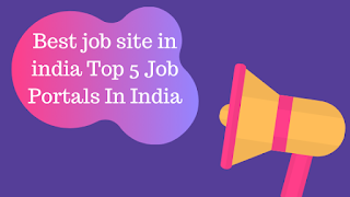 Best job site in india Top 5 Job Portals In India