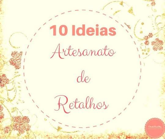 Top 10 Ideias de Artesanato com Retalhos de Tecidos