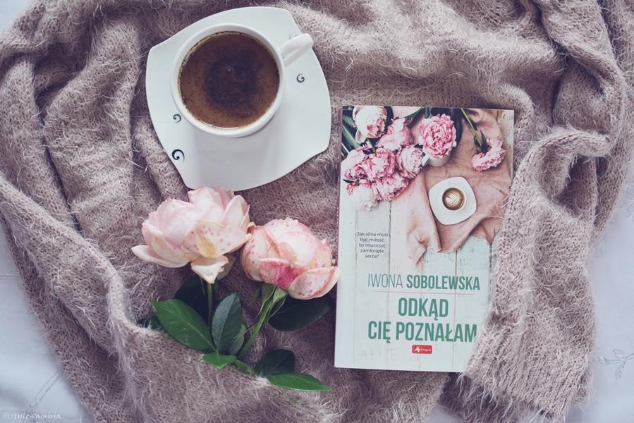 IwonaSobolewska, miłość, OdkądCięPoznałam, opowiadanie, powieśćobyczajowa, recenzja, WydawnictwoDragon, nastolatki, liceum,