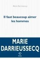 Marie Darrieussecq : Il faut beaucoup aimer les hommes