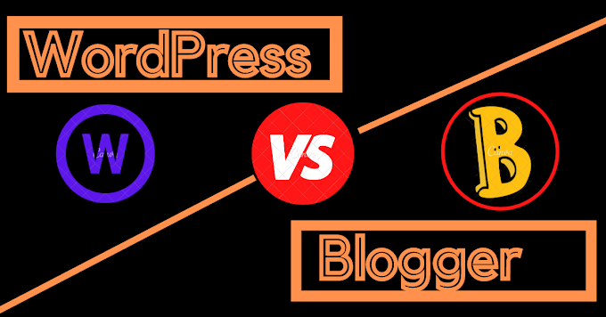 WordPress vs Blogspot-Which one is better in 2021