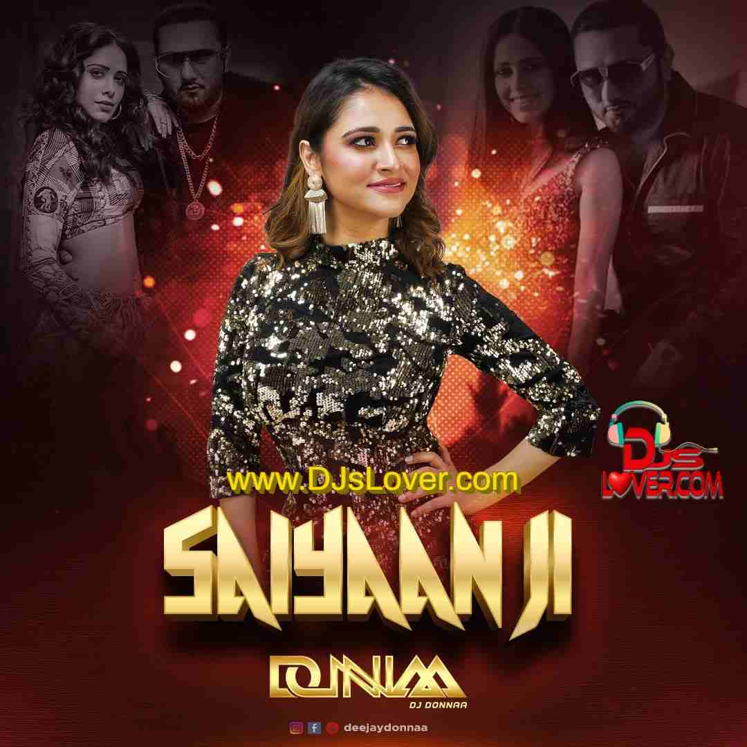 Saiyaan Ji Remix DJ Donnaa mp3 song download
