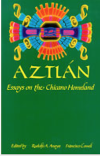 heart of aztlan essay 316p eleven of the 15 essays first appeared in aztlan: a journal of chicano  studies  oppositions at the heart of the public/private dichotomy 7 in-  tegration.