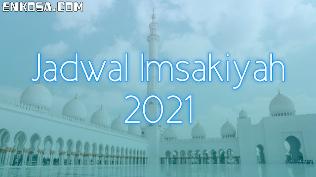 Download Jadwal Imsakiyah 2021 Indonesia Lengkap Format PDF