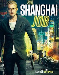 مشاهدة فيلم The Shanghai Job 2017 مترجم