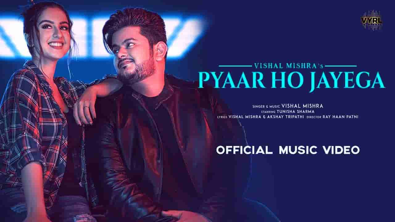 Pyaar ho jayega lyrics Vishal Mishra Hindi Song