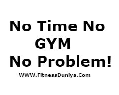 how stay fit without gym,no gym no time,No Time No Gym No Problem,tips for stay fit without gym