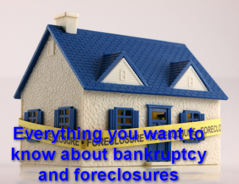 Everything you want to know about bankruptcy and foreclosures