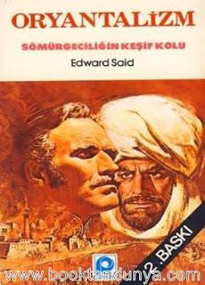 Edward W. Said - Oryantalizm Sömürgeciliğin Keşif Kolu