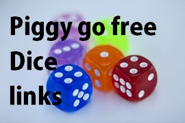 Piggy go free dice links.piggy go codes.piggy go gift codes.piggy go free links.