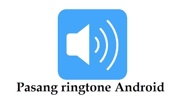 nambah suara ringtone android