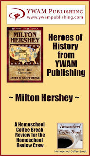 Heroes of History from YWAM Publishing - Milton Hershey - A Homeschool Coffee Break Review for the Homeschool Review Crew on @kympossibleblog.blogspot.com
