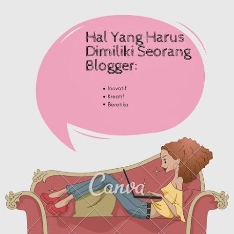 Tiga Hal Yang Harus Dimiliki Seorang Blogger.