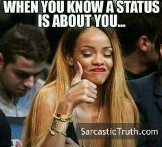 When you know a status is about you..