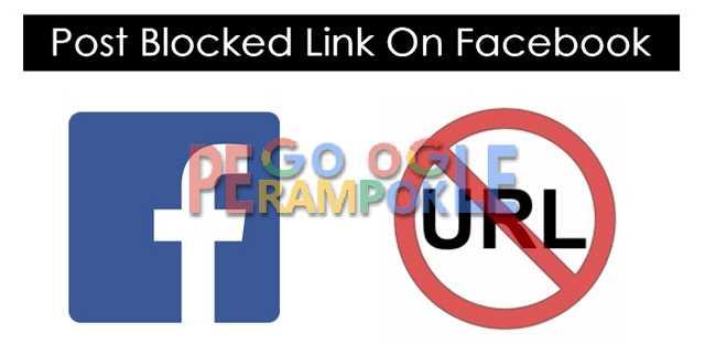 cara mengatasi link yang di block facebook saat share postingan