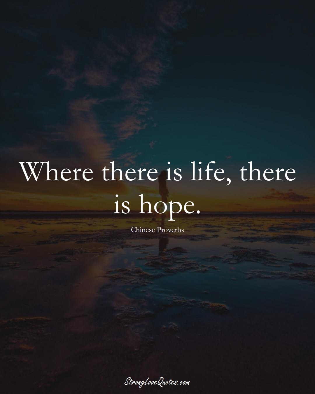 Where there is life, there is hope. (Chinese Sayings);  #AsianSayings