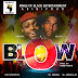 Krakye x Kelpa - Blow(Prod By Kobby North)